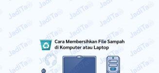 Cara Membersihkan File Sampah di Laptop